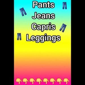Pants Jeans Capris Leggings!!